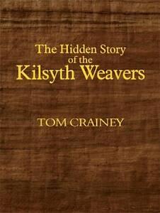 The Hidden Story of the Kilsyth Weavers, Tom Crainey