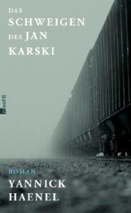 Haenel, Yannick - Das Schweigen des Jan Karski