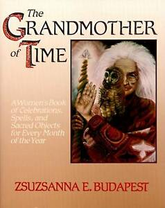 The Grandmother of Time: A Woman's Book of Celebrations, Spells, and Sacred Obje