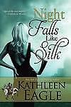 Night Falls Like Silk by Kathleen Eagle (Paperback / softback)