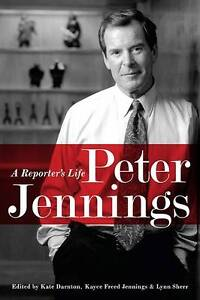Peter Jennings: A Reporter's Life by The...
