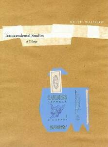 Transcendental Studies – A Trilogy, Keith Waldrop