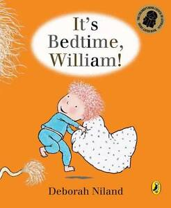 ITS-BEDTIME-WILLIAM-Childrens-Reading-Picture-Story-Book-by-Deborah-Niland-NEW