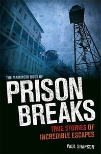 The Mammoth Book of Prison Breaks by Paul Simpson (Paperback, 2013) (F15)