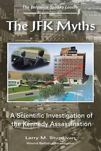 The JFK Myths: A Scientific Investigation of the Kennedy Assassination by...