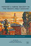 Toward a Good Society in the Twenty-First Century: Principles and Policies (Pers