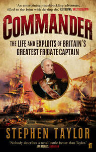 COMMANDER : BRITAIN'S GREATEST FRIGATE CAPTAIN..STEPHEN TAYLOR..LIKE NEW mnf1200