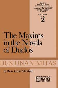 The Maxims in the Novels of Duclos (Archives Internationales D'Histoire Des Idée