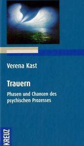 Kast, Verena - Trauern: Phasen und Chancen des psychischen Prozesses /4
