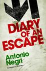 Diary of an Escape by Antonio Negri (2010, Hardcover)