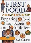First-Food-Preparing-Food-for-Babies-and-Toddlers-by-Sara-Lewis-2000