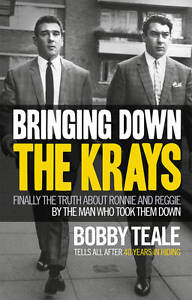 Bringing-Down-the-Krays-Finally-the-Truth-about-Ronnie-and-Reggie-by-the-Man-Wh