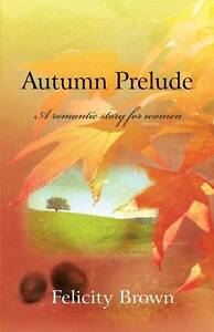 Autumn Prelude: A Romantic Story for Women-ExLibrary