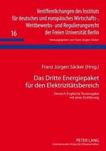 Das Dritte Energiepaket fuer Den Elektrizitaetsbereich, Franz Juergen Saecker