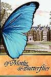 NEW Of Moths and Butterflies by V.R. Christensen