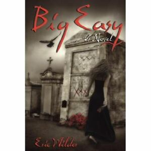 Big Easy by Eric Wilder (2007, Hardcover)