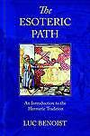 NEW The Esoteric Path: An Introduction to the Hermetic Tradition by Luc Benoist