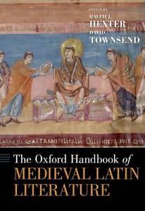 NEW The Oxford Handbook of Medieval Latin Literature (Oxford Handbooks)