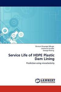 USED (LN) Service Life of HDPE Plastic Dam Lining: Prediction using viscoelastic