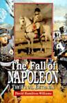 The Fall of Napoleon, David Hamilton-Williams, 0471118621