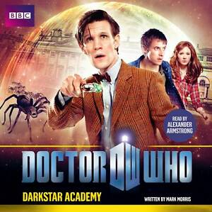 DOCTOR WHO - DARKSTAR ACADEMY - NEW CD AUDIO BOOK - READ BY ALEXANDER ARMSTRONG