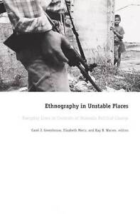Ethnography in Unstable Places: Everyday Lives in Contexts of Dramatic...