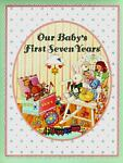 Our Baby's First Seven Years, Mothers Aid of Chicago, 0837881803