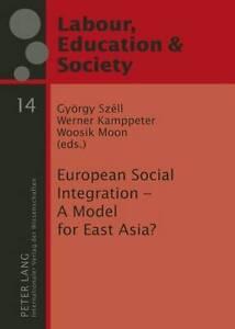 European Social Integration - A Model for East Asia?, Gyorgy Szell