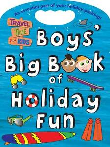 Boys' Big Book of Holiday Fun: Travel Time for Kids, Fi Grant, Dereen Taylor, Ne