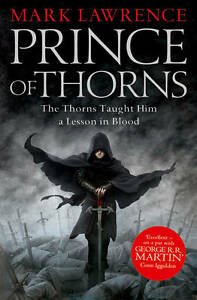 Prince-of-Thorns-by-Mark-Lawrence-The-Broken-Empire-Triology-Book-1