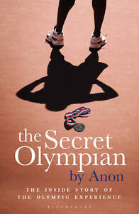 TheSecret Olympian The Inside Story of the Olympic Experience by Anon ( Author )