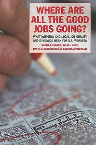 Where are All the Good Jobs Going?: What National and Local Job Quality and Dyna