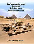 Giza Plateau Mapping Project Season 2004 Preliminary Report (Giza Occasional Pap