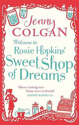 Welcome to Rosie Hopkins' Sweetshop of Dreams by Jenny Colgan (Paperback, 2012)