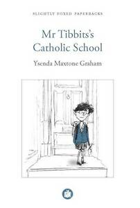Mr Tibbits's Catholic School, Graham, Ysenda Maxtone