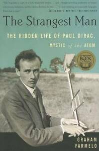 The Strangest Man: The Hidden Life of Paul Dirac, Mystic of the Atom by...
