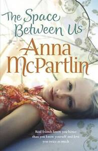 """VERY GOOD"" McPartlin, Anna, The Space Between Us, Book"