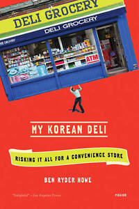 My Korean Deli: Risking It All for a Convenience Store-ExLibrary