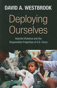 Deploying Ourselves; Islamist Violence, Globalization, and the Responsible Proje