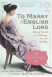 NEW-To-Marry-an-English-Lord-MacColl-Gail-Wallace