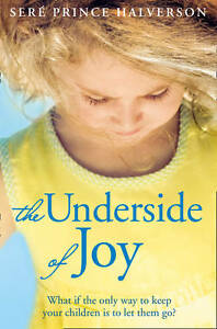 & THE UNDERSIDE OF JOY by Sere Prince Halverson Paperback 2012 Book Free Post