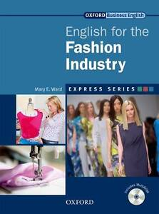 Express Series: English for the Fashion Industry: A Short, Specialist English...