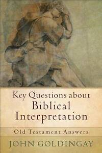 Key Questions about Biblical Interpretation: Old Testament Answers by John...