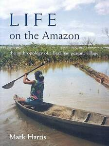 Life on the Amazon: The Anthropology of ...