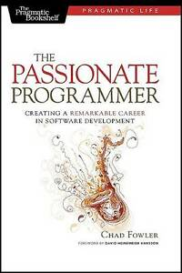 The Passionate Programmer: Creating a Remarkable Career in Software...
