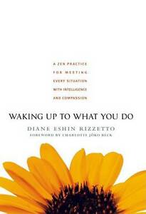 Waking Up to What You Do 9781590303429, Paperback, FREE P&H