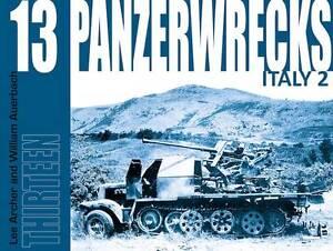Panzerwrecks 13: Italy 2 by William Auerbach, Lee Archer (Paperback, 2012)