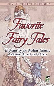 Favorite Fairy Tales: 27 Stories by the Brothers Grimm, Andersen, Perrault and O