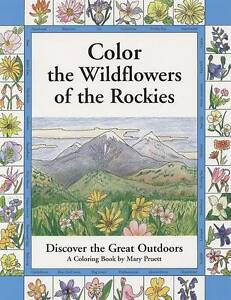 Color the Wildflowers of the Rockies: Discover the Great Outdoors by Pruett...