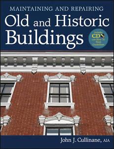 Maintaining and Repairing Old and Historic Buildings, John J. Cullinane